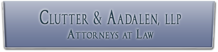Clutter & Aadalen, LLP Attorneys at Law
